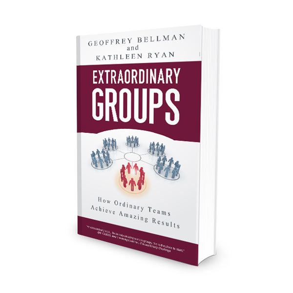 Extraordinary Groups: How Ordinary Teams Achieve Amazing Results (Wiley, 2009)